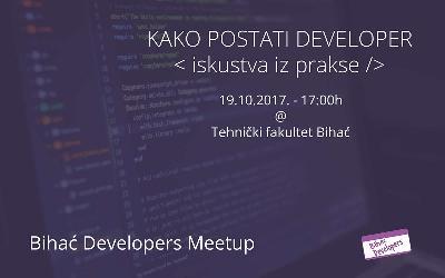 Kako postati developer < iskustva iz prakse />  Bihać Developers Meetup